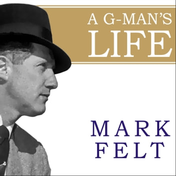 Mark Felt - The Man Who Brought Down the White House audiobook by Mark Felt,John O'Connor