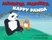 Mindful Monkey, Happy Panda ebook by Lauren Alderfer, Kerry Lee MacLean