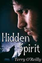 Hidden Spirit ebook by Terry O'Reilly