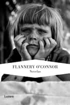 Novelas eBook by Flannery O'Connor