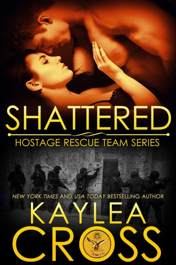 Shattered ebook by Kaylea Cross