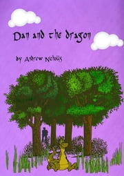 Dan and the Dragon ebook by Andrew Nicholls
