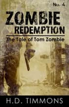 Zombie Redemption: #4 in the Tom Zombie Series ebook by H.D. Timmons