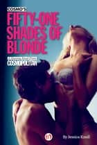 Cosmo's Fifty-One Shades of Blonde ebook by Jessica Knoll