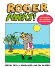 Roger Away ebook by Jeremy Gerlis,Alan Capel,Tim Cordell