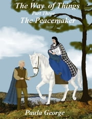 The Way of Things Part Three - The Peacemaker