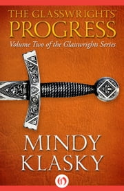 The Glasswrights' Progress ebook by Mindy L Klasky