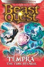 Beast Quest: Tempra the Time Stealer - Special 17 ebook by Adam Blade