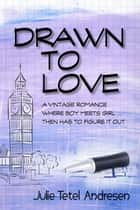 Drawn to Love ebook by Julie Tetel Andresen