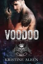 Voodoo - Royal Bastards MC Series ebook by Kristine Allen