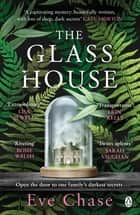 The Glass House - The spellbinding Richard and Judy pick and Sunday Times bestseller ebook by Eve Chase