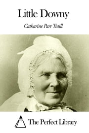 Little Downy ebook by Catharine Parr Traill