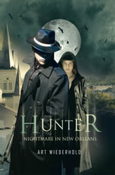 Hunter - Nightmare in New Orleans ebook by Art Wiederhold