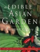 Edible Asian Garden ebook by Rosalind Creasy