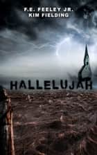 Hallelujah ebook by Kim Fielding, F.E.Feeley Jr.