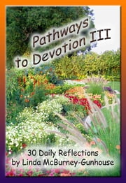 Pathways to Devotion III ebook by Linda McBurney-Gunhouse