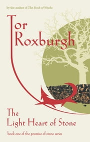 The Light Heart of Stone ebook by Tor Roxburgh