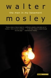 The Man in My Basement - A Novel ebook by Walter Mosley