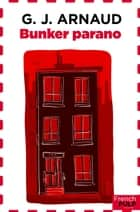 Bunker Parano ebook by G.j. Arnaud