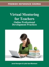 Virtual Mentoring for Teachers - Online Professional Development Practices ebook by