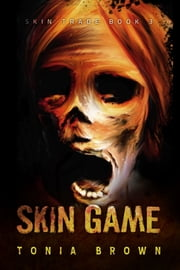 Skin Game - A Historical Horror ebook by Tonia Brown