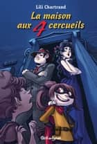 La maison aux 4 cercueils ebook by Lili Chartrand