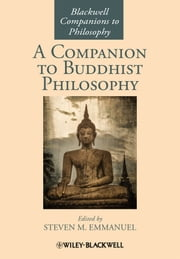 A Companion to Buddhist Philosophy ebook by Steven M. Emmanuel