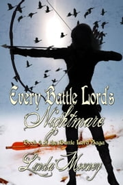 Every Battle Lord's Nightmare - The Battle Lord Saga, #6 ebook by Linda Mooney