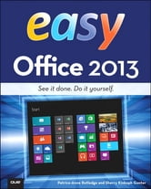 Easy Office 2013 ebook by Patrice-Anne Rutledge,Sherry Kinkoph Gunter