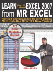 Learn Excel 97 Through Excel 2007 from Mr. Excel: 377 Excel Mysteries Solved! ebook by Jelen, Bill