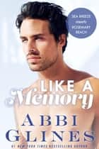 Like A Memory ebook by Abbi Glines
