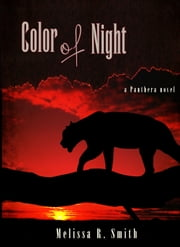 Color of Night (Panthera Series #1) ebook by Melissa R. Smith