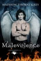 Malevolence ebook by Madison Thorne Grey