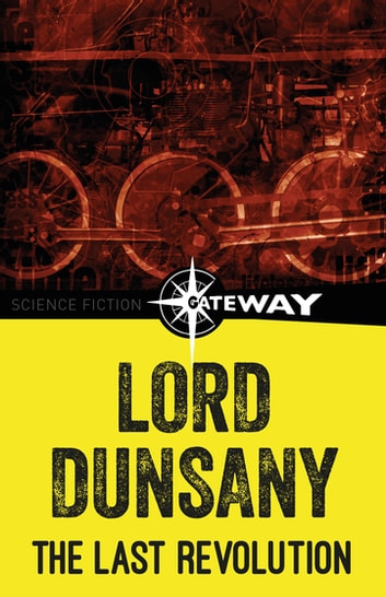 The Last Revolution ebook by Lord Dunsany