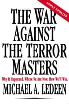 The War Against the Terror Masters ebook by Michael A. Ledeen