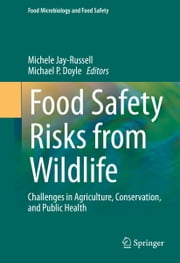Food Safety Risks from Wildlife - Challenges in Agriculture, Conservation, and Public Health ebook by Michele Jay-Russell,Michael P. Doyle