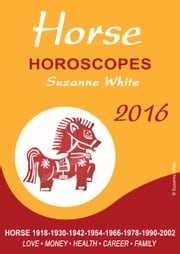 Horse Horoscopes Suzanne White 2016 ebook by Suzanne White