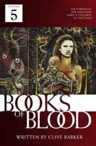 Books of Blood, Vol. 5 ebook by