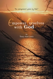 Empower Ourselves with God ebook by Tracy-Ann Lewis