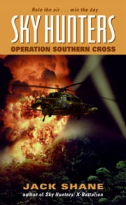 Sky Hunters: Operation Southern Cross ebook by Jack Shane
