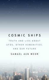 Cosmic Ships ebook by Samael Aun Weor