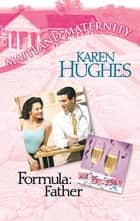 Formula: Father ebook by Karen Hughes