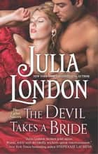 The Devil Takes a Bride ebook by Julia London