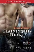 Claiming His Heart ebook by Jane Perky