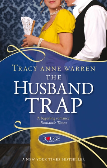The Husband Trap: A Rouge Regency Romance ebook by Tracy Anne Warren