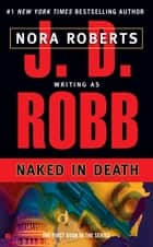 Naked in Death ebook by J. D. Robb