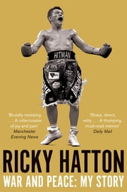 War and Peace - My Story ebook by Ricky Hatton