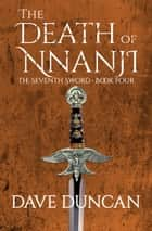 The Death of Nnanji ebook by Dave Duncan