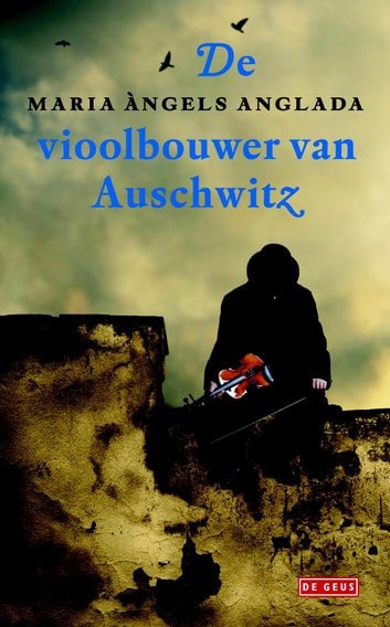 De vioolbouwer van Auschwitz ebook by Maria Àngels Anglada