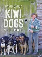 Kiwi Dogs - And their people ebook by David Darcy